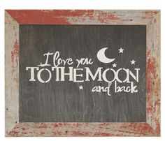 "Moon & Back Sign - ""I Love You to the Moon and Back,"" laser-cut wood sign. Hand-stained and framed with reclaimed wood from a century-old barn. Made in the USA."