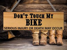 Don't Touch My Bike  Biker Signs  Wooden Signs