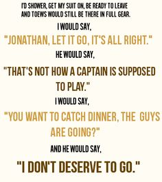 Adam Burish on Jonathan Toews.....It's okay I'm just over here crying cause I have the best the captain in the league.