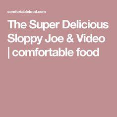 The Super Delicious Sloppy Joe & Video | comfortable food