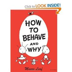 How to Behave and Why: 1950's book that is an Essential Book For Today's Child (and adults, as well!)