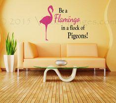 Flamingo quote wall decal motivational wall decal by ValdonImages #livingroomdecor #dormroomdecor #flamingos