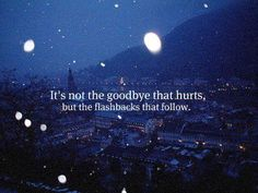It's Not The Goodbye That Hurts - http://www.quotesaboutcheating.com/its-not-the-goodbye-that-hurts/