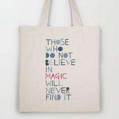 Believe in magic... Illustrated Tote Bag $18.00 http://society6.com/madiillustration/Believe-in-magic_Bag