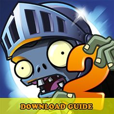 PLANTS VS ZOMBIES 2 GAME: HOW TO DOWNLOAD FOR ANDROID, PC, IOS, KINDLE + TIPS