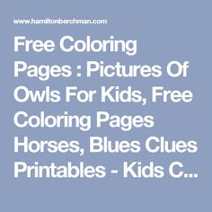 Free Coloring Pages  : Pictures Of Owls For Kids, Free Coloring Pages Horses, Blues Clues Printables - Kids Coloring Pages