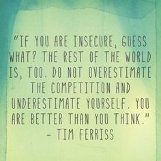 Inspirationnel Quotes about Success : Best Quotes About Success: If you are insecure guess what? The rest of the world