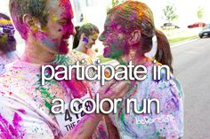 participate in a color run (July 15, 2012 with @Moms On The Run, baby!)