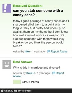 Yes you can stab someone with a candy cane, but I don't think it would hurt to much, unless you make it REALLY sharp.
