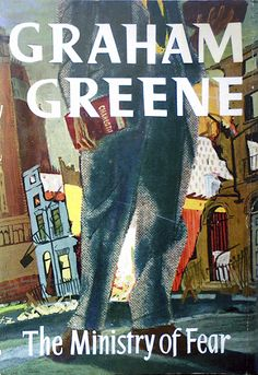 Existential Ennui: The Ministry of Fear (1943) by Graham Greene: Book Review, 1960 Heinemann Library Edition