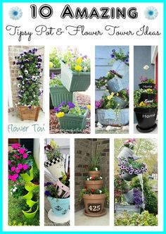 10 amazing tipsy pot and flower tower ideas. Add some vertical interest  and whimsy to your front entry or garden! Great for growing flowers or vegetables (vertical gardening).