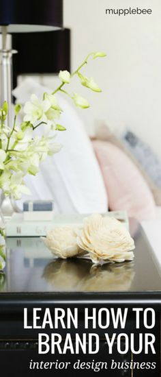 Learn how to brand your interior design business. #interiordesigner