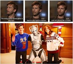 """""""The thing about Doctor Who is the fact... that it is very hard to explain and not sound like a lunatic"""" hahaha soo very true..."""