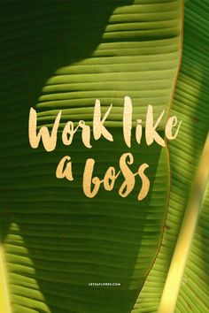 Work Like a Boss: Free Desktop Wallpaper by Leysa Flores