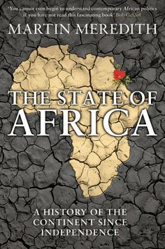 The State of Africa: A History of the Continent Since Independence by Martin Meredith, http://www.amazon.co.uk/dp/0857203886/ref=cm_sw_r_pi_dp_RvnOrb172CNDB