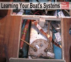 Learning Your Boats Systems. If you have recently purchased a boat, it's easy to feel like you have no clue about how anything operates!