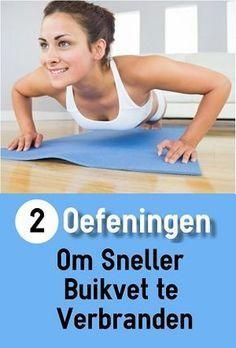 2 Oefeningen Om Sneller Buikvet Te Verbranden. Deze intensieve oefeningen kunnen in korte tijd zeer veel calorieën (en dus vet) verbranden.