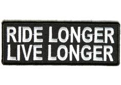 Ride longer live longer patch