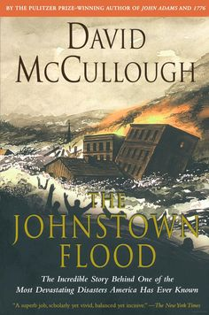 Johnstown Flood - David McCullough