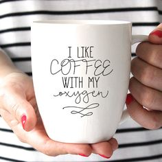 Gilmore Girls Inspired Quote Coffee Mug - Funny Mug - Quote Mug - Coffee Lover - Gift Idea - I Like Coffee with My Oxygen by FranklyNoted on Etsy https://www.etsy.com/listing/255797757/gilmore-girls-inspired-quote-coffee-mug