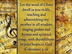Colossians 3:16.