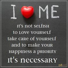 """It's not selfish to love yourself, take care of yourself, and to make your happiness a priority. It's necessary."" ~ Mandy Hale Be Balanced. Be Natural. Be You - Omved"
