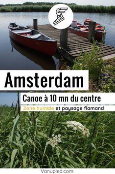 Canoe en pleine nature à 10 min du centre d'Amsterdam Guide Amsterdam, Centre, Outdoor Decor, Home, Black Picture, Ride Or Die, Landscape, Ad Home, Homes