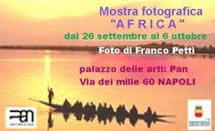 Franco Petti Fotografie dell'Africa - Galleria Pan Via dei Mille, 60 Napoli - Inaugurazione Lunedì 26 Settembre 2016 18.30 Dal 26 Settembre al 6 ottob...