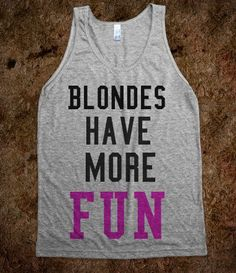 Blondes have more fun - love t-shirts - Skreened T-shirts, Organic Shirts, Hoodies, Kids Tees, Baby One-Pieces and Tote Bags