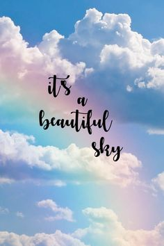Its A Beautiful Sky You Are