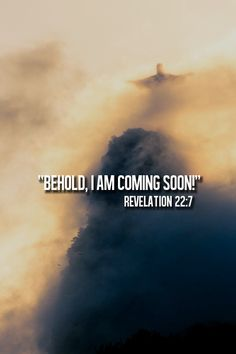 """""""Behold, I am coming soon."""" Revelation 22 Amen! Come, Lord Jesus!"""