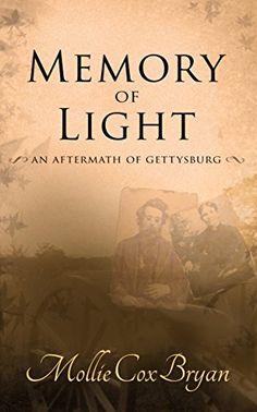 Memory of Light: An Aftermath of Gettysburg by Mollie Cox... https://www.amazon.com/dp/B01EJQ5SGQ/ref=cm_sw_r_pi_dp_x_NSQfyb3WETVPE