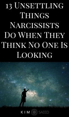 13 Unsettling Things Narcissists Do When They Think No One Is Looking - Kim Saeed: Narcissistic Abuse Recovery Program What Is A Narcissist, Traits Of A Narcissist, Relationship With A Narcissist, Dealing With A Narcissist, Toxic Relationships, Relationship Advice, Narcissistic Boyfriend, Narcissistic People, Narcissistic Behavior