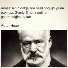 Kimse senin dalgalarla nasıl boğuştuğuna bakmaz. Gemiyi limana getirip getirmediğine bakar. - Victor Hugo #sözler #anlamlısözler #güzelsözler #manalısözler #özlüsözler #alıntı #alıntılar #alıntıdır #alıntısözler