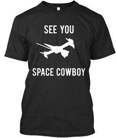 Cowboy Bebop | See You Space Cowboy T-Shirt. On Sale!