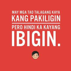 Filipino Quotes, Pinoy Quotes, Filipino Funny, Tagalog Love Quotes, Love Song Quotes, Inspirational Quotes About Love, Love Quotes For Him, Qoutes, Tagalog Quotes Patama