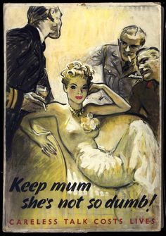 """/....BRITISH WWII Keep Mum ..  Agent 'Fifi': The stunning British spy who seduced secrets of war from her 'prey By Terrence McCoy September 18, 2014     A World War II propaganda poster created in 1941 by Harold Forster. """"Keep Mum She's Not so Dumb"""" is typical of Second World War British propaganda attempts to instill caution in the public through humorous, memorable slogans, rather than through fear-inducing images of spies and saboteurs. (Courtesy of Imperial War Museums/.JAN16"""