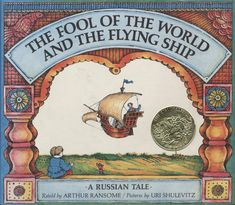 The Fool of the World and the Flying Ship, 1969 Medal Winner | Association for Library Service to Children (ALSC)