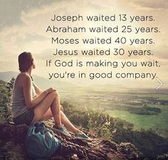 If God is making you wait, you're in good company