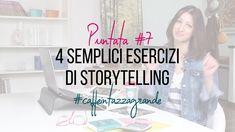4 semplici esercizi di storytelling   #caffeintazzagrande N. 7 - YouTube