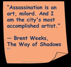 ♥ Brent Weeks ♥ ~ #Quote #Author #Assassins