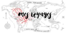 Mes voyages -
