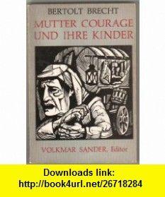 Mutter Courage Und Ihre Kinder Bertolt Brecht, Volkmar Sander ,   ,  , ASIN: B000SFC18Q , tutorials , pdf , ebook , torrent , downloads , rapidshare , filesonic , hotfile , megaupload , fileserve