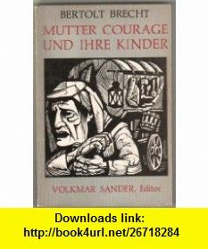Mutter Courage Und Ihre Kinder Bertolt Brecht, Volkmar Sander ,   ,  , ASIN: B000SFC18Q , tutorials , pdf , ebook , torrent , downloads , rapidshare , filesonic , hotfile , megaupload , fileserve
