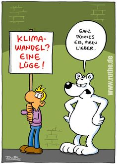 eis eisbär klimawandel klimakatastrophe schild lüge mann typ straße lobby kalauer co2 Wise Quotes, Jokes Quotes, Funny Cute, Hilarious, Comic Styles, Good Jokes, Man Humor, Humour, Cool Cartoons