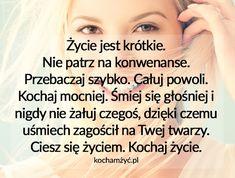 KochamZyc.pl Reasons To Be Happy, Motto, Lyrics, Abs, Humor, Quotes, Sweet, Life, Beautiful