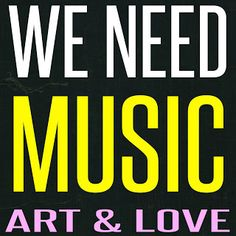 Mijn T-shirt-prints: (We Need) Music Art & Love