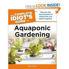 The Complete Idiot's Guide to Aquaponic Gardening (Idiot's Guides): Meg Stout: 9781615642359: Amazon.com: Books