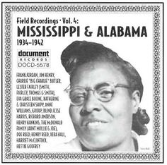 Field Recordings, Vol. 4: Mississippi And Alabama (1934-1942) Document