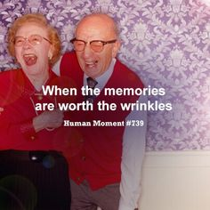 When the memories are worth the wrinkles. Aging Quotes, Men Quotes, Funny Quotes, Motivational Quotes, The Best Is Yet To Come, All You Need Is Love, Have Fun, Occupational Therapy Assistant, Grow Old With Me